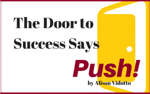 2014.06_The Door to Success Says PUSH!