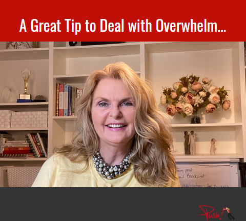 A Great Tip to Deal with Overwhelm