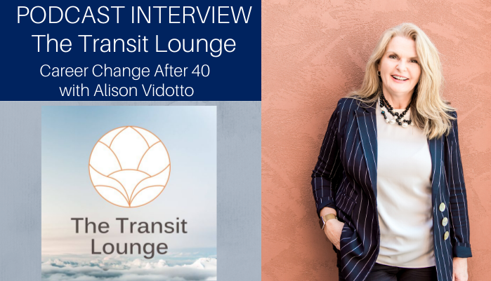 Podcast – Career Change after 40 with Alison Vidotto