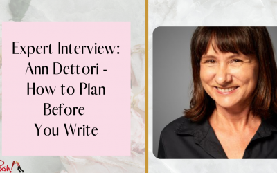 Expert Interview: Ann Dettori – How to Plan Before You Write