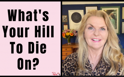 What's Your Hill To Die On?
